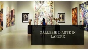 Art Galleries Lahore