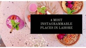 Instagram mable places in Lahore