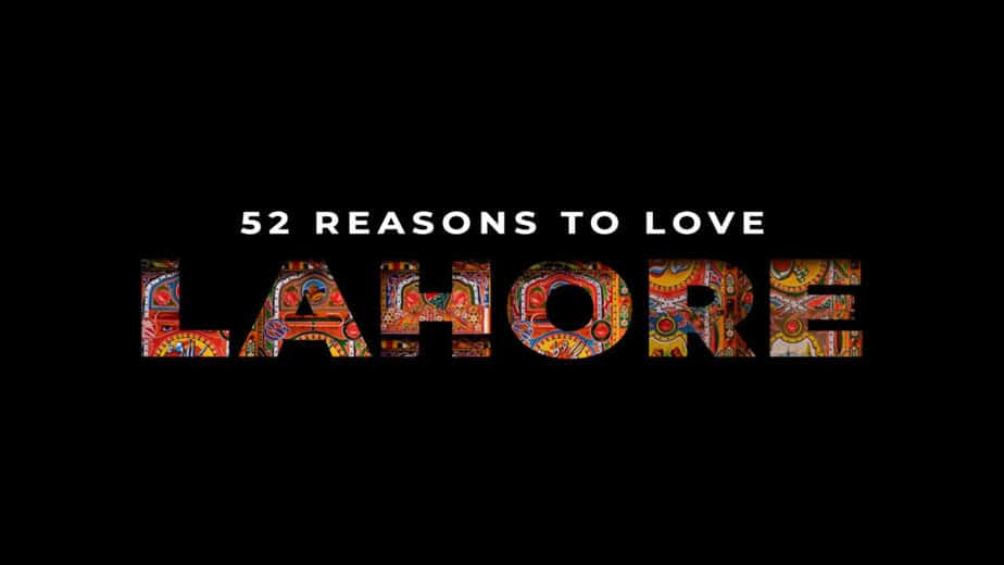52 reasons to love lahore